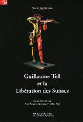 Guillaume Tell et la libération des Suisses, Morerod, Jean-Daniel  (Ed.)