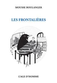 Les frontalières, Boulanger, Mousse