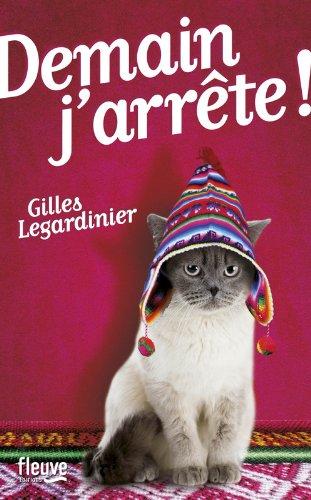 Demain j'arrête !, Legardinier, Gilles