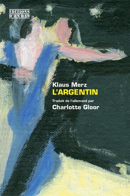 L'argentin : récit, Merz, Klaus