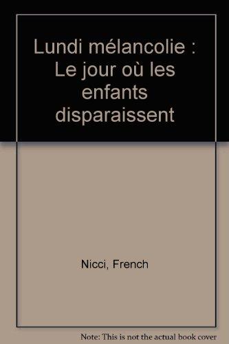 Lundi mélancolie : le jour où les enfants disparaissent, French, Nicci