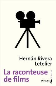 La raconteuse de films, Rivera Letelier, Hernán