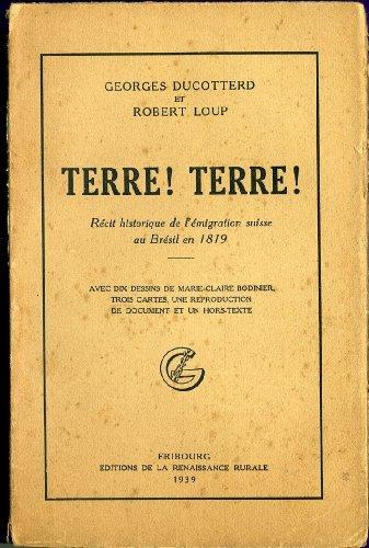 Terre! Terre! : récit historique de l'émigration suisse au Brésil en 1819