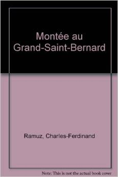 Montée au Grand-Saint-Bernard, Ramuz, Charles Ferdinand