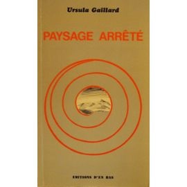 Paysage arrêté : récit, Gaillard, Ursula