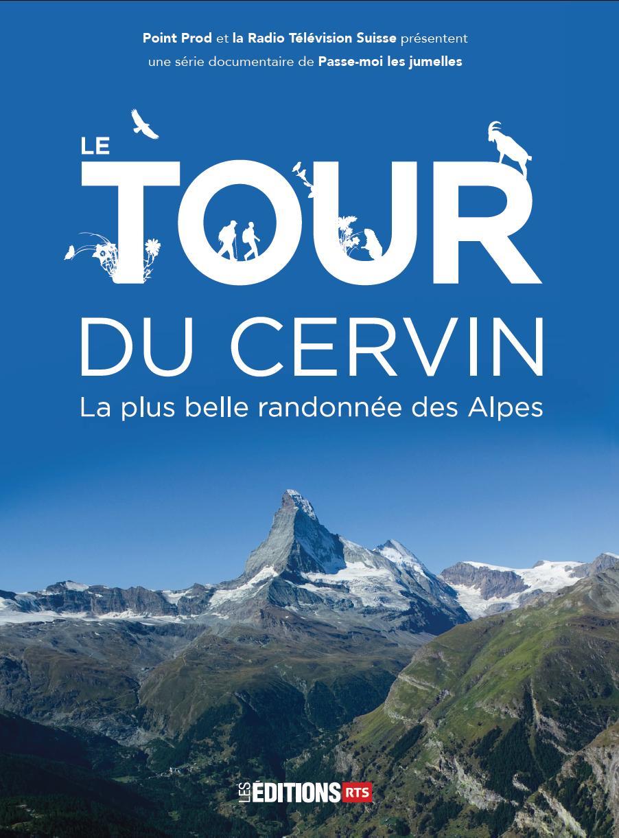 Le tour du Cervin [épisodes 1-2] : la plus belle randonnée des Alpes,