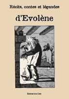 Récits, contes et légendes d'Evolène : ouvrage collectif, Anonyme
