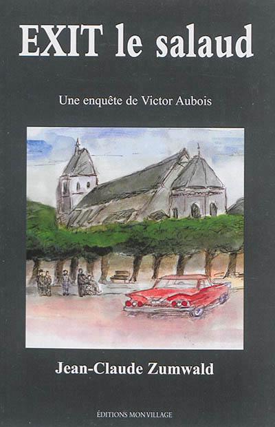 Exit le salaud : une enquête de Victor Aubois