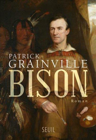 Bison : roman, Grainville, Patrick