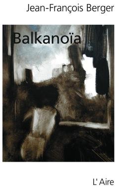 Balkanoïa : récit