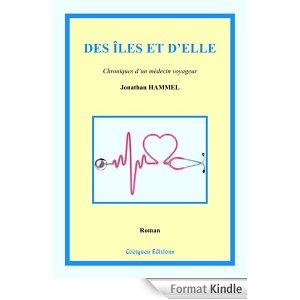 Des îles et d'elle : chroniques d'un médecin voyageur, Hammel, Jonathan