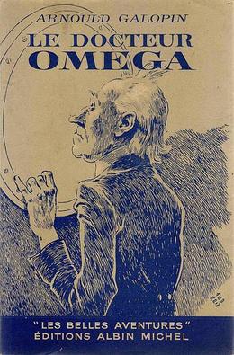 Le Docteur Oméga : aventures fantastiques de trois Français dans la planète Mars, Galopin, Arnould