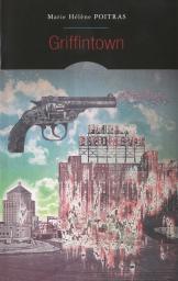 Griffintown : roman, Poitras, Marie-Hélène