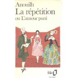 La Répétition, ou l'Amour puni, Anouilh, Jean