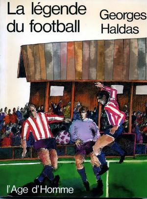 La légende du football, Haldas, Georges