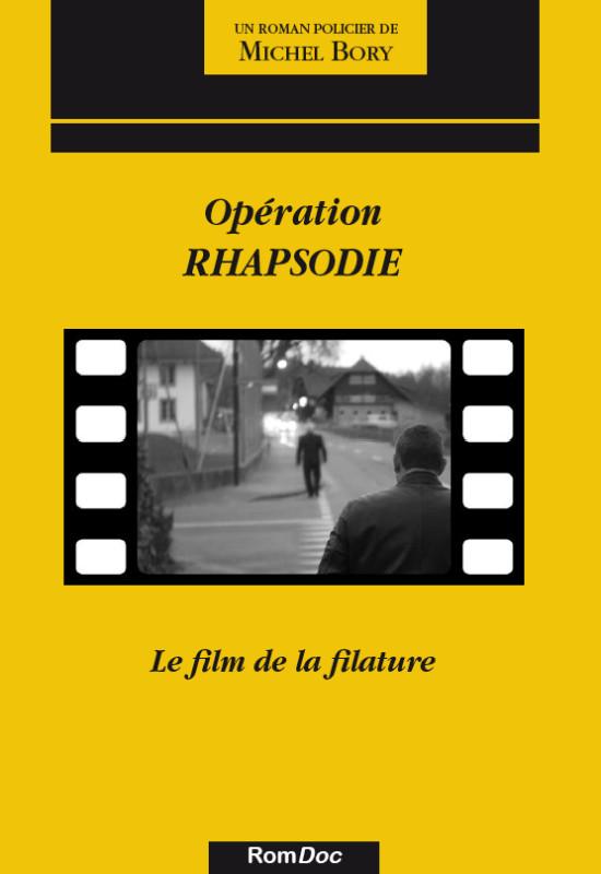 Opération Rhapsodie : le film de la filature