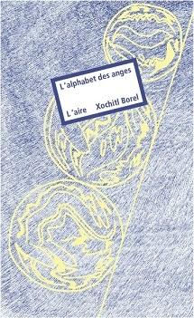 L'alphabet des anges : roman, Borel, Xochitl
