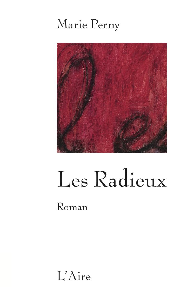 Les radieux : roman, Perny, Marie