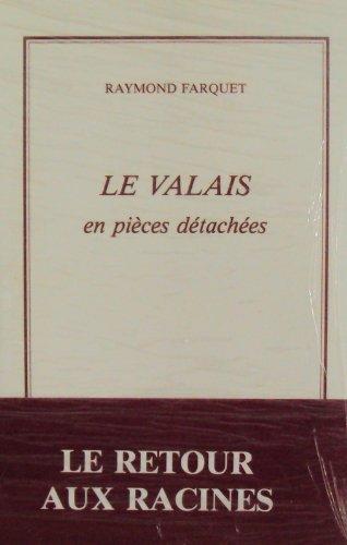Le Valais en pièces détachées, Farquet, Raymond