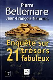 Enquête sur 21 trésors fabuleux, Bellemare, Pierre