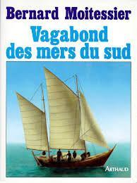 Vagabond des mers du sud, Moitessier, Bernard
