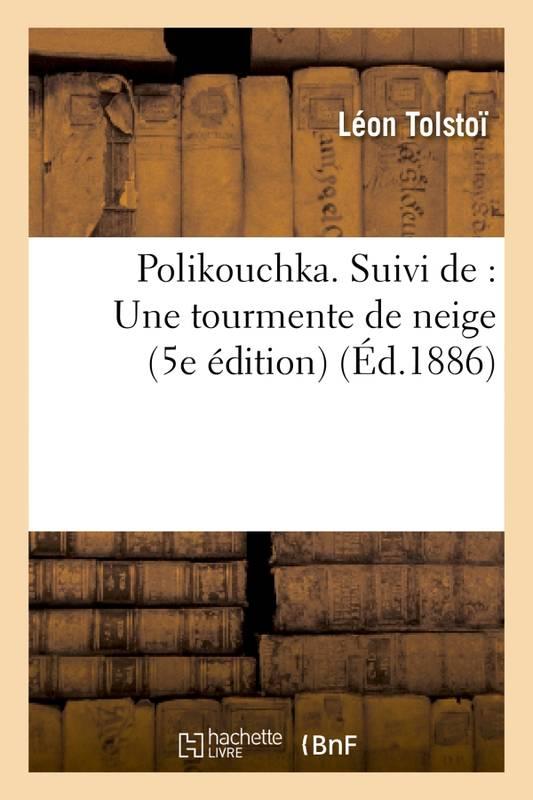 Une tourmente de neige, Tolstoï, Lev Nikolaevich