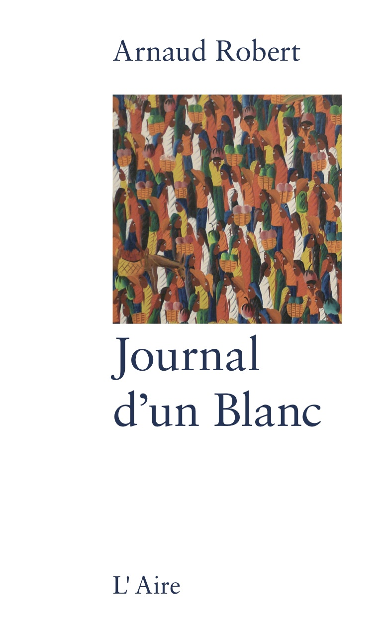Journal d'un blanc, Robert, Arnaud