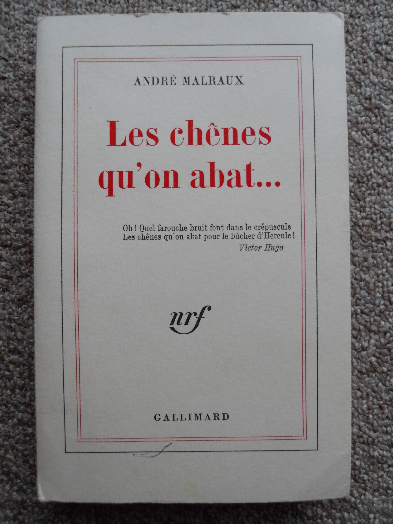 Les chênes qu'on abat..., Malraux, André