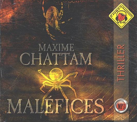 La trilogie du mal : [3] : Maléfices, Chattam, Maxime