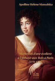 Mémoires d'une écolière à l'Abbaye-aux-Bois à Paris (1771-1779), Massalska, Helena