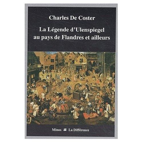 La légende et les aventures héroïques, joyeuses et glorieuses d'Ulenspiegel et de Lamme Goedzak au pays de Flandre et d'ailleurs, De Coster, Charles (1827-1879)