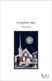 La septième vigne : roman, Feuz, Nicolas