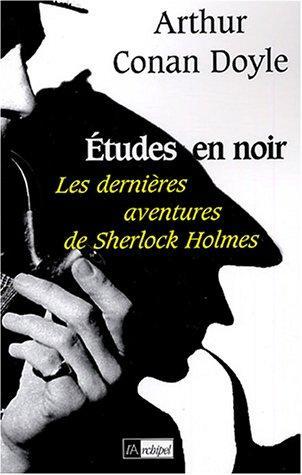 Études en noir : [les dernières aventures de Sherlock Holmes]