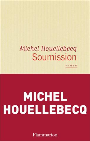 Soumission : roman, Houellebecq, Michel