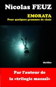 Emorata : pour quelques grammes de chair, Feuz, Nicolas