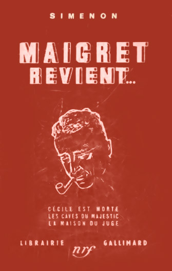 Maigret revient ... : Cécile est morte. Les caves du Majestic. La maison du juge, Simenon, Georges