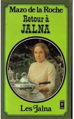 Les Jalna [13] : Retour à Jalna, De La Roche, Mazo