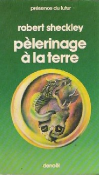 Pèlerinage à la terre, Sheckley, Robert