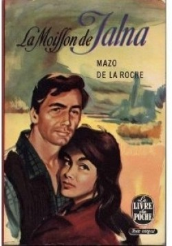 Les Jalna [11] : La moisson de Jalna, De La Roche, Mazo