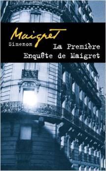 La première enquête de Maigret : 1913, Simenon, Georges