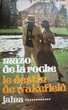 Les Jalna [12] : Le destin des Wakefield, De La Roche, Mazo