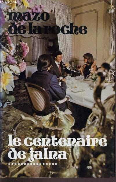 Les Jalna [16] : Le centenaire de Jalna, De La Roche, Mazo