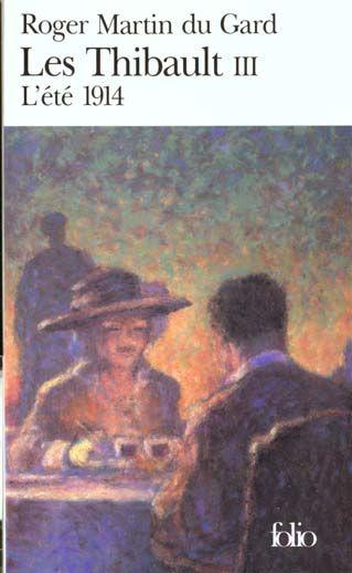 Les Thibault : [3] : L'été 1914, Martin du Gard, Roger