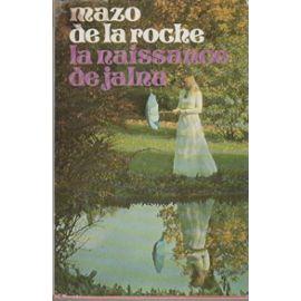 Les Jalna [01] : La naissance de Jalna, De La Roche, Mazo
