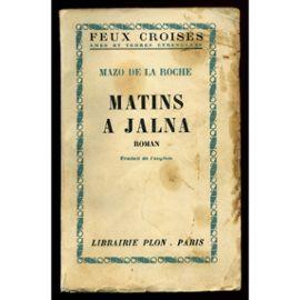 Les Jalna [02] : Matins à Jalna, De La Roche, Mazo