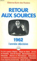 Retour aux sources : 1962, l'année décisive, Burin des Roziers, Etienne