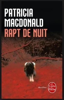 Rapt de nuit, MacDonald, Patricia J.