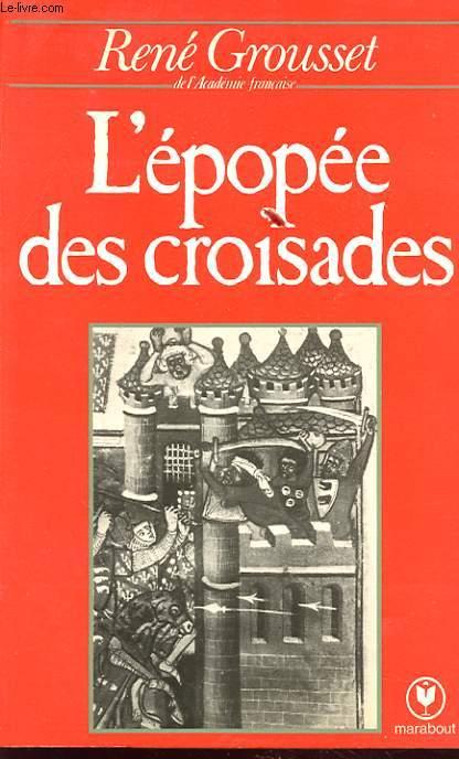 L'épopée des croisades, Grousset, René