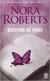 Question de choix, Roberts, Nora