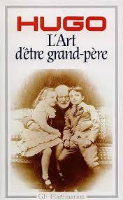 L'art d'être grand-père, Hugo, Victor (1802-1885)